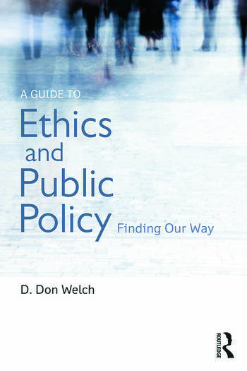 A Guide to Ethics and Public Policy Finding Our Way book cover