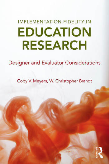 Implementation Fidelity in Education Research Designer and Evaluator Considerations book cover