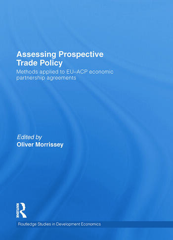 Assessing Prospective Trade Policy Methods Applied to EU-ACP Economic Partnership Agreements book cover
