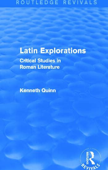 Latin Explorations (Routledge Revivals) Critical Studies in Roman Literature book cover