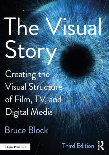 The Visual Story Creating the Visual Structure of Film, TV and Digital Media book cover