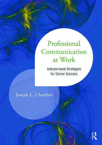 Professional Communication at Work Interpersonal Strategies for Career Success book cover