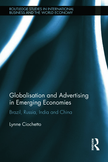 Globalisation and Advertising in Emerging Economies Brazil, Russia, India and China book cover
