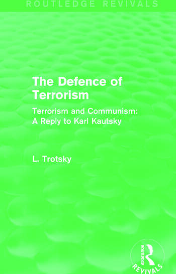 The Defence of Terrorism (Routledge Revivals) Terrorism and Communism book cover