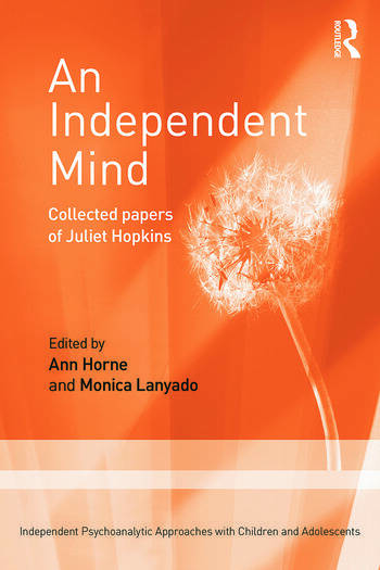 An Independent Mind Collected papers of Juliet Hopkins book cover