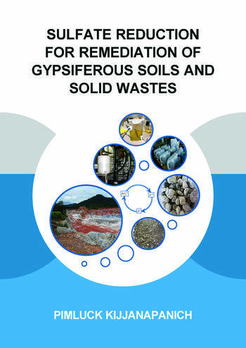 Sulfate Reduction for Remediation of Gypsiferous Soils and Solid Wastes book cover