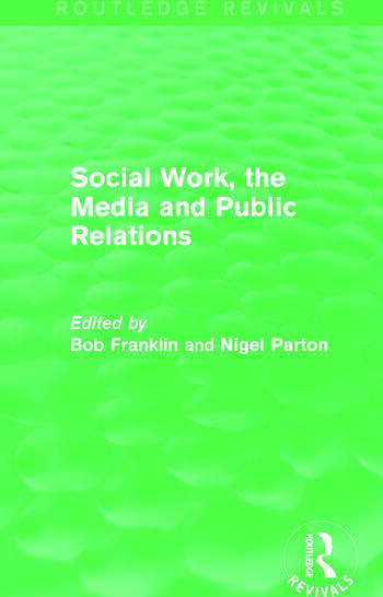 Social Work, the Media and Public Relations (Routledge Revivals) book cover
