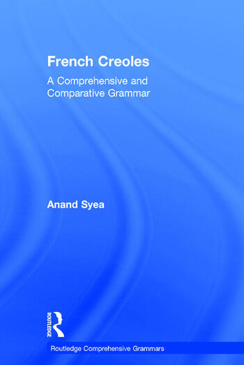 French Creoles A Comprehensive and Comparative Grammar book cover