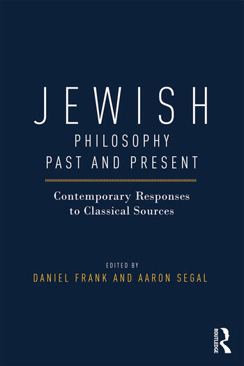 Jewish Philosophy Past and Present Contemporary Responses to Classical Sources book cover