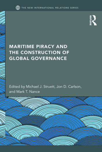Maritime Piracy and the Construction of Global Governance book cover