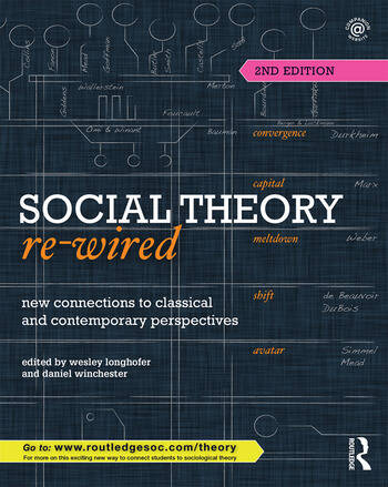 Social Theory Re-Wired New Connections to Classical and Contemporary Perspectives book cover