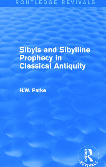 Sibyls and Sibylline Prophecy in Classical Antiquity (Routledge Revivals) book cover