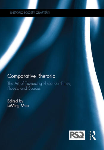 Comparative Rhetoric The Art of Traversing Rhetorical Times, Places, and Spaces book cover