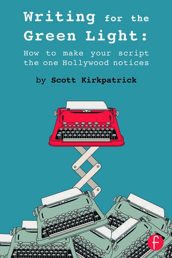 Writing for the Green Light How to Make Your Script the One Hollywood Notices book cover