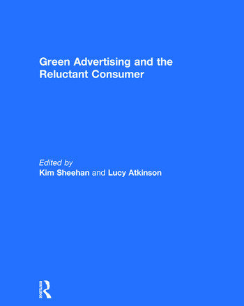 Green Advertising and the Reluctant Consumer book cover