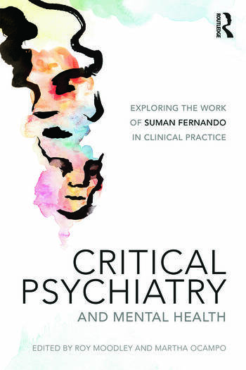 Critical Psychiatry and Mental Health Exploring the work of Suman Fernando in clinical practice book cover
