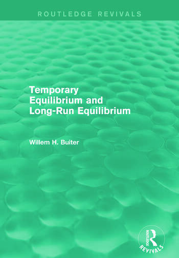 Temporary Equilibrium and Long-Run Equilibrium (Routledge Revivals) book cover