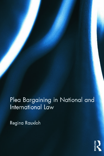 Plea Bargaining in National and International Law A Comparative Study book cover