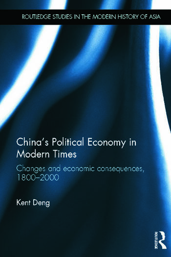 China's Political Economy in Modern Times Changes and Economic Consequences, 1800-2000 book cover