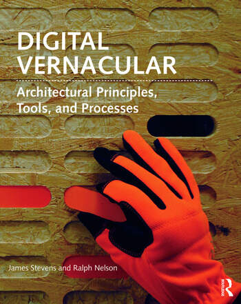 Digital Vernacular Architectural Principles, Tools, and Processes book cover