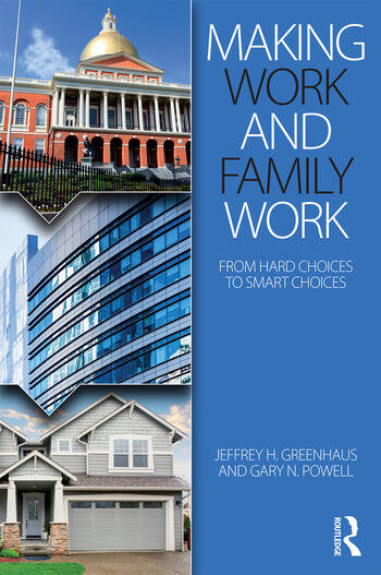 Making Work and Family Work From hard choices to smart choices book cover