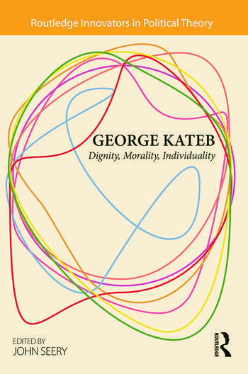 George Kateb Dignity, Morality, Individuality book cover