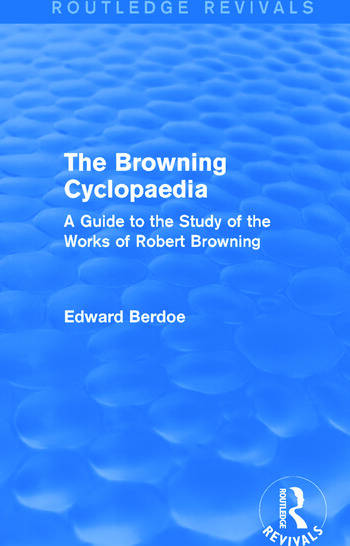 The Browning Cyclopaedia (Routledge Revivals) A Guide to the Study of the Works of Robert Browning book cover