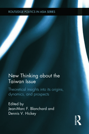 New Thinking about the Taiwan Issue Theoretical insights into its origins, dynamics, and prospects book cover