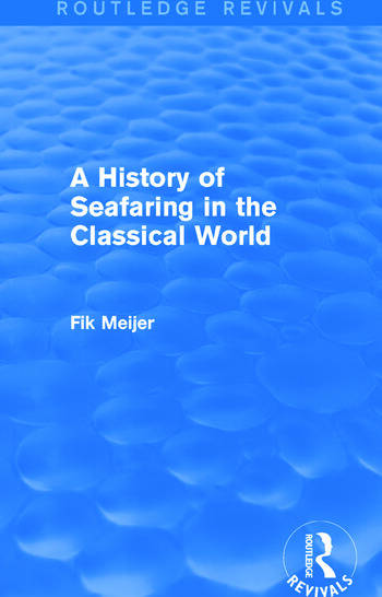A History of Seafaring in the Classical World (Routledge Revivals) book cover