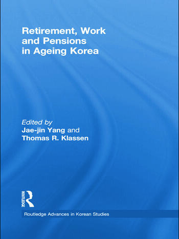 Retirement, Work and Pensions in Ageing Korea book cover