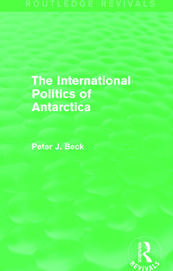 The International Politics of Antarctica (Routledge Revivals) book cover