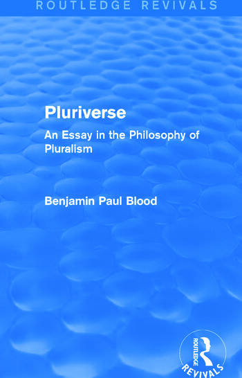 Pluriverse (Routledge Revivals) An Essay in the Philosophy of Pluralism book cover