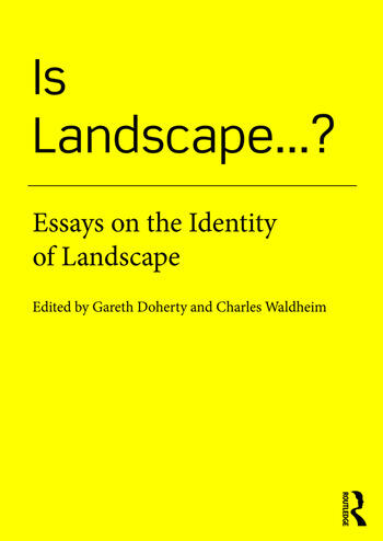 Is Landscape... ? Essays on the Identity of Landscape book cover