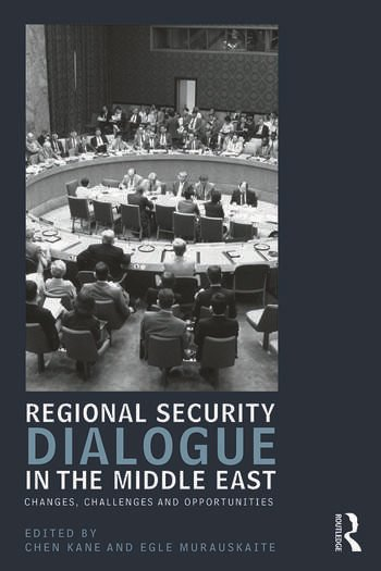 Regional Security Dialogue in the Middle East Changes, Challenges and Opportunities book cover