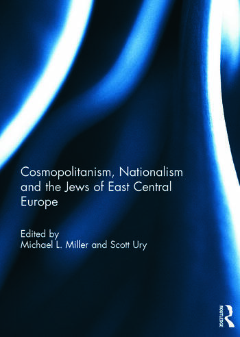 Cosmopolitanism, Nationalism and the Jews of East Central Europe book cover