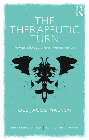 The Therapeutic Turn How psychology altered Western culture book cover