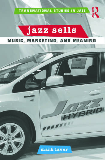 Jazz Sells: Music, Marketing, and Meaning book cover