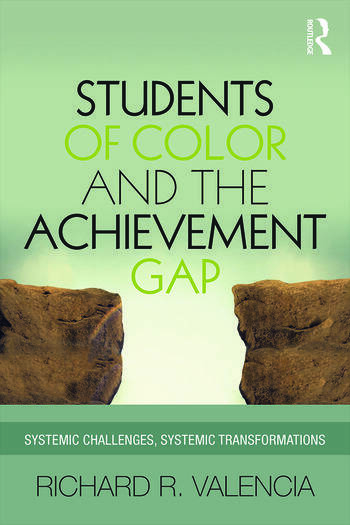 Students of Color and the Achievement Gap Systemic Challenges, Systemic Transformations book cover
