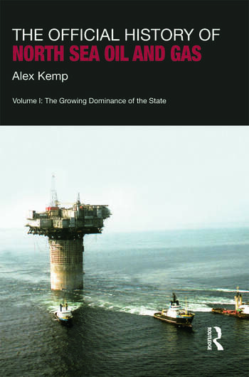 The Official History of North Sea Oil and Gas Vol. I: The Growing Dominance of the State book cover