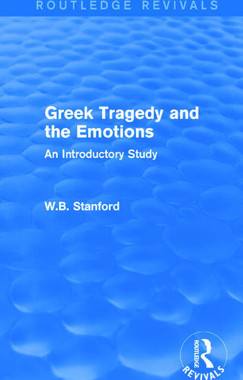 Greek Tragedy and the Emotions (Routledge Revivals) An Introductory Study book cover