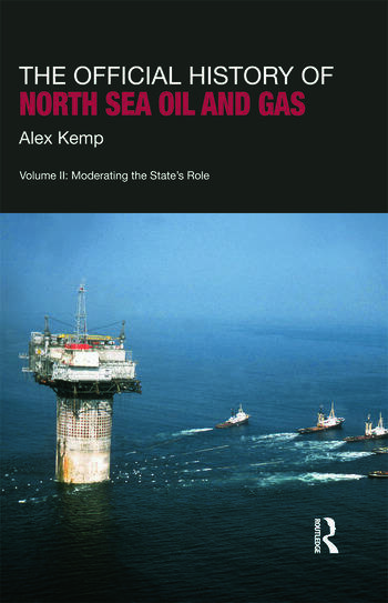 The Official History of North Sea Oil and Gas Vol. II: Moderating the State's Role book cover