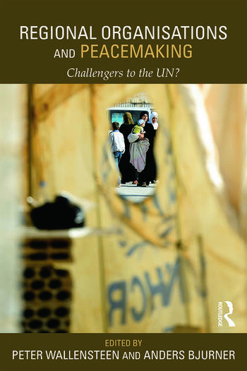 Regional Organizations and Peacemaking Challengers to the UN? book cover