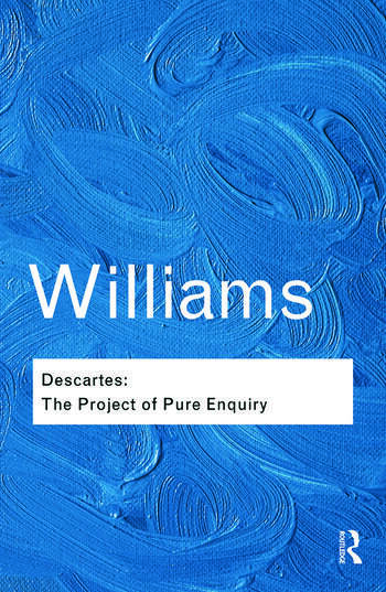 Descartes The Project of Pure Enquiry book cover