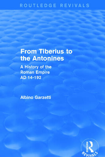 From Tiberius to the Antonines (Routledge Revivals) A History of the Roman Empire AD 14-192 book cover