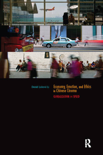 Economy, Emotion, and Ethics in Chinese Cinema Globalization on Speed book cover