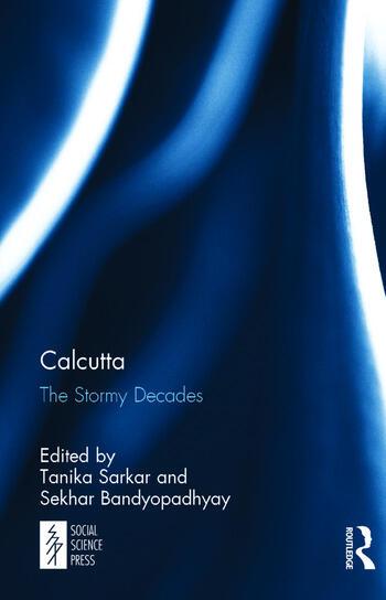 Calcutta The Stormy Decades book cover