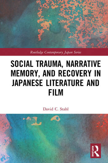 Social Trauma, Narrative Memory, and Recovery in Japanese Literature and Film book cover