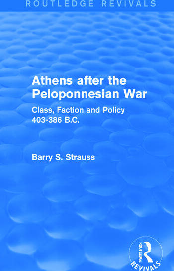 Athens after the Peloponnesian War (Routledge Revivals) Class, Faction and Policy 403-386 B.C. book cover