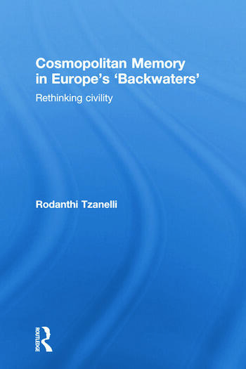 Cosmopolitan Memory in Europe's 'Backwaters' Rethinking civility book cover