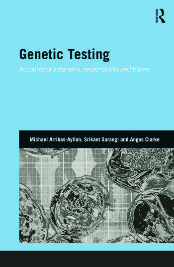Genetic Testing Accounts of Autonomy, Responsibility and Blame book cover